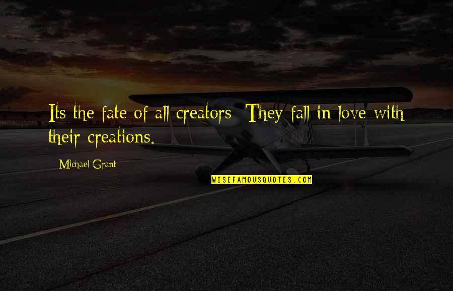 Eve'in Quotes By Michael Grant: Its the fate of all creators: They fall