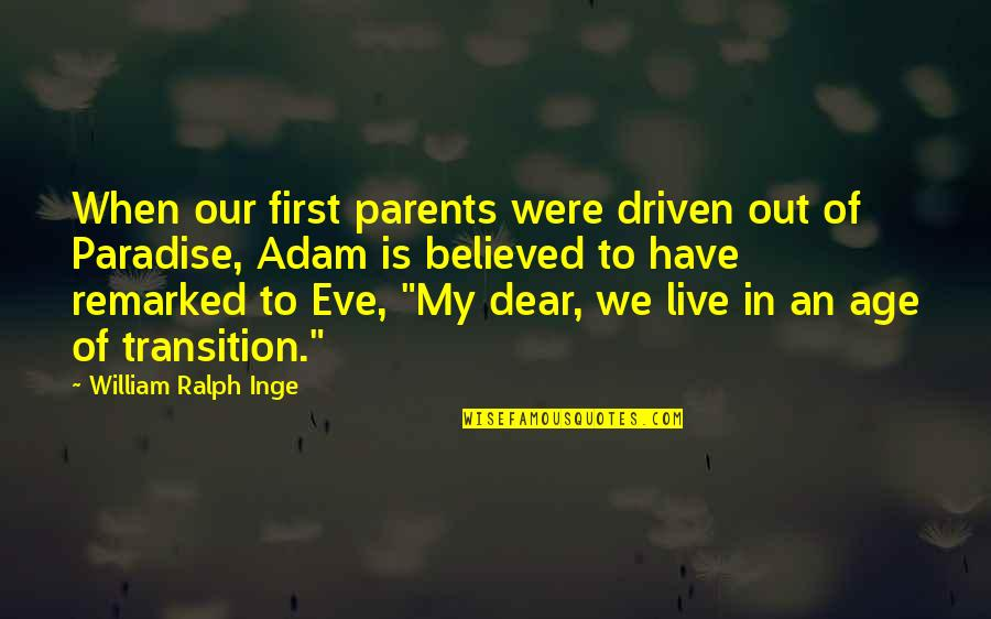 Eve'in Quotes By William Ralph Inge: When our first parents were driven out of