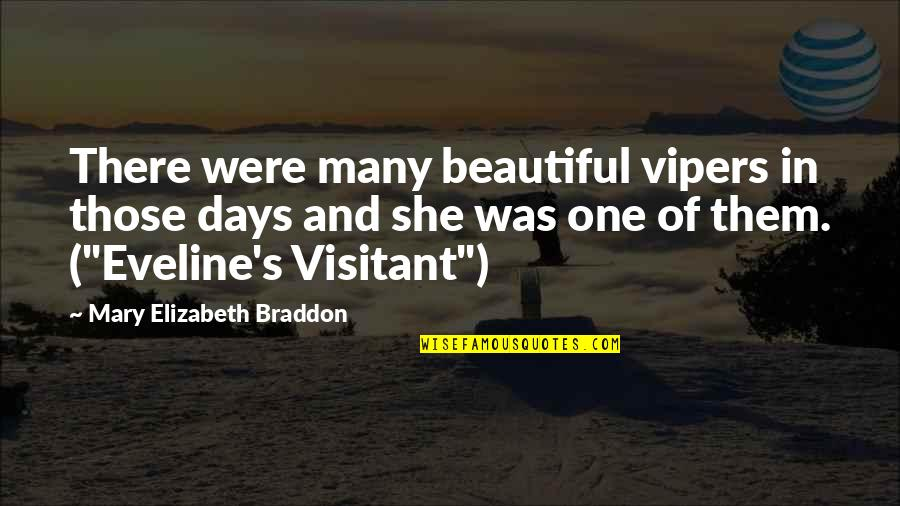 Eveline's Quotes By Mary Elizabeth Braddon: There were many beautiful vipers in those days