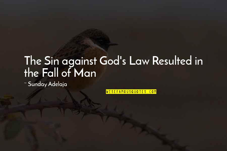 Even If I Fall Quotes By Sunday Adelaja: The Sin against God's Law Resulted in the