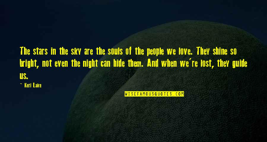 Even Love Quotes By Keri Lake: The stars in the sky are the souls