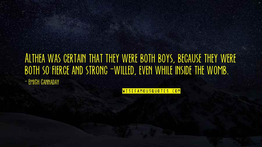 Even The Strong Quotes By Emigh Cannaday: Althea was certain that they were both boys,