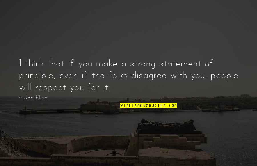 Even The Strong Quotes By Joe Klein: I think that if you make a strong