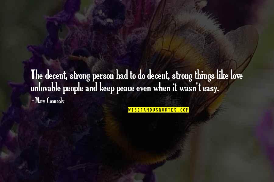 Even The Strong Quotes By Mary Connealy: The decent, strong person had to do decent,