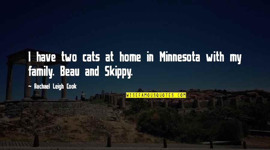 Evenly Quotes By Rachael Leigh Cook: I have two cats at home in Minnesota