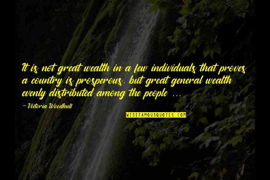 Evenly Quotes By Victoria Woodhull: It is not great wealth in a few