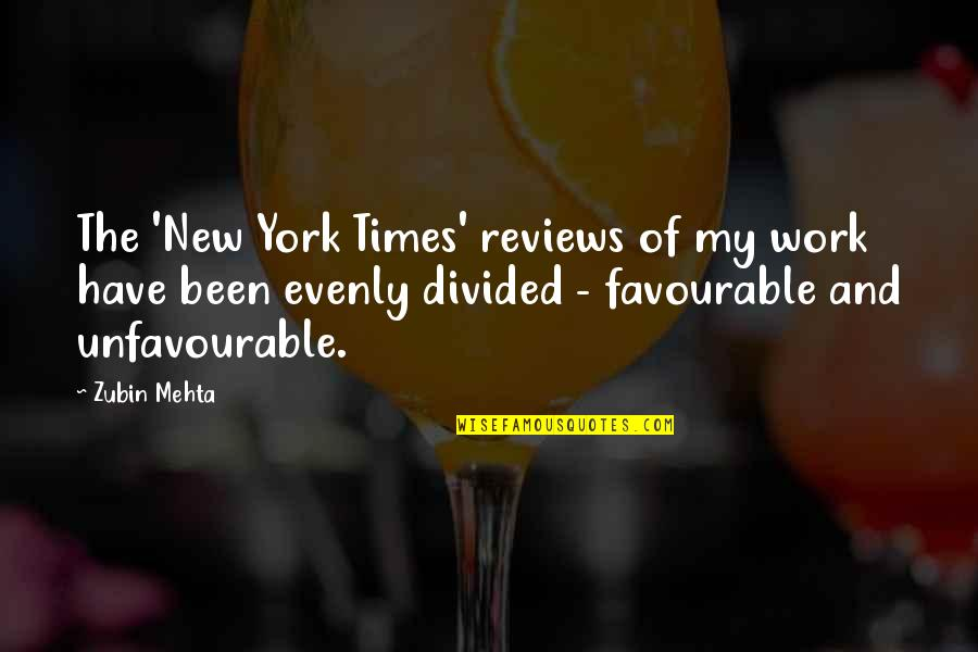 Evenly Quotes By Zubin Mehta: The 'New York Times' reviews of my work