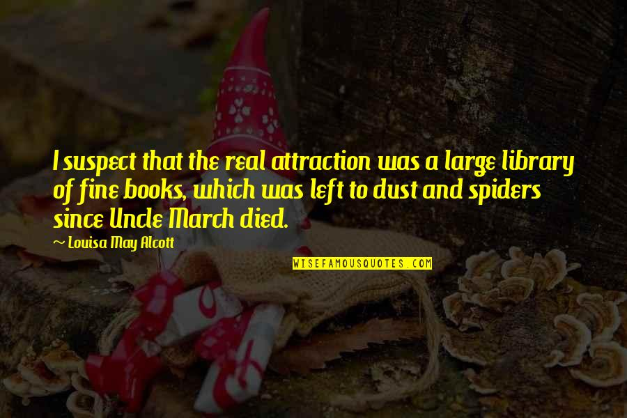 Ever Since You Left Quotes By Louisa May Alcott: I suspect that the real attraction was a