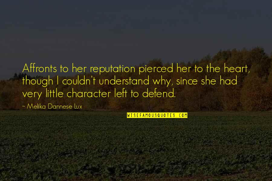 Ever Since You Left Quotes By Melika Dannese Lux: Affronts to her reputation pierced her to the