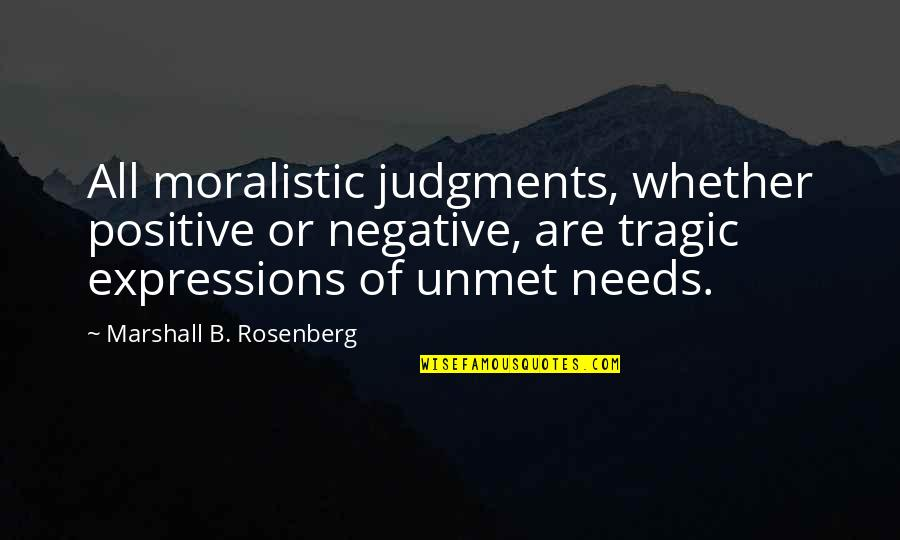 Evergreen Smile Quotes By Marshall B. Rosenberg: All moralistic judgments, whether positive or negative, are