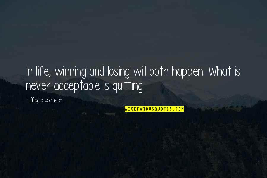 Every Girl Needs Romance Quotes By Magic Johnson: In life, winning and losing will both happen.