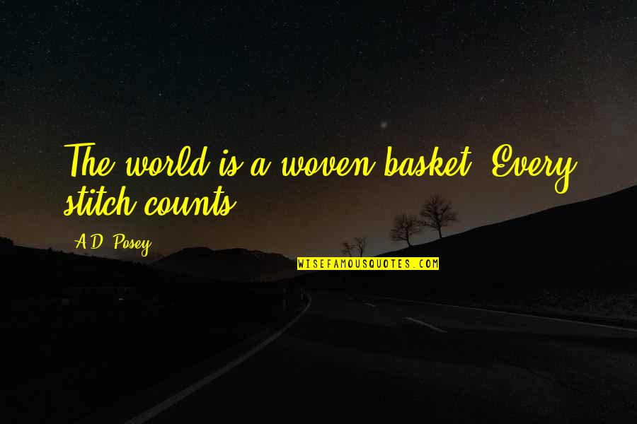 Every Inch Counts Quotes By A.D. Posey: The world is a woven basket. Every stitch