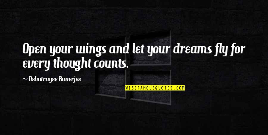 Every Inch Counts Quotes By Debatrayee Banerjee: Open your wings and let your dreams fly