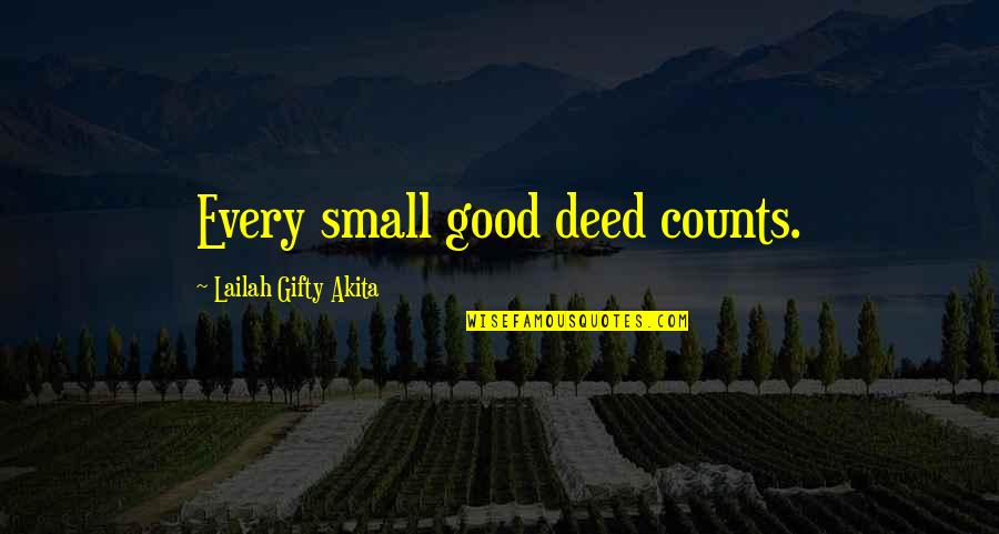 Every Inch Counts Quotes By Lailah Gifty Akita: Every small good deed counts.