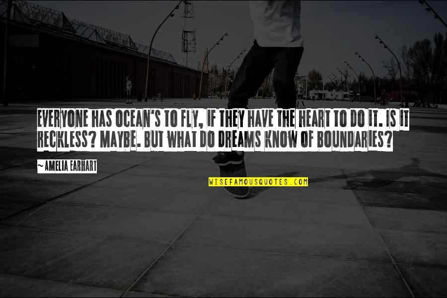 Everyone Has Dreams Quotes By Amelia Earhart: Everyone has ocean's to fly, if they have