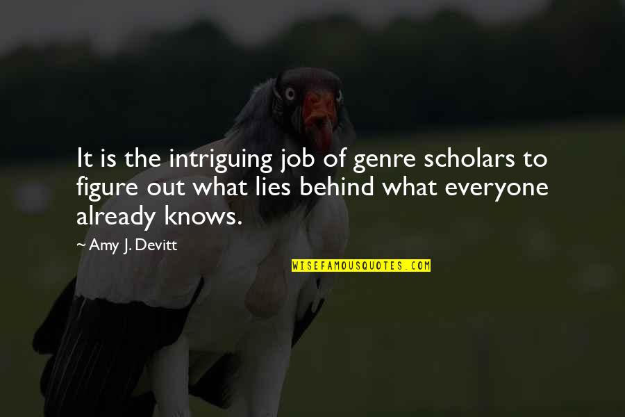 Everyone Lies Quotes By Amy J. Devitt: It is the intriguing job of genre scholars