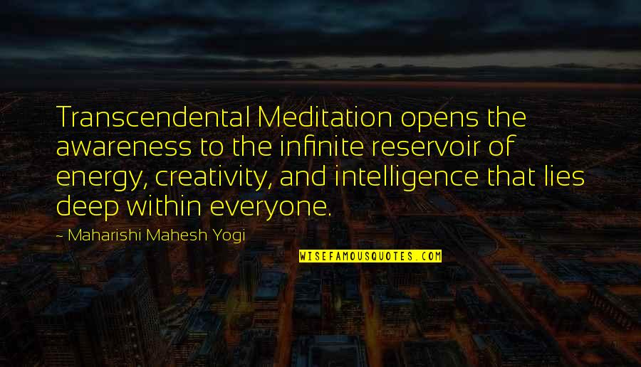 Everyone Lies Quotes By Maharishi Mahesh Yogi: Transcendental Meditation opens the awareness to the infinite