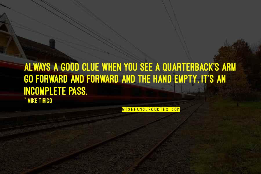 Everythiing Quotes By Mike Tirico: Always a good clue when you see a
