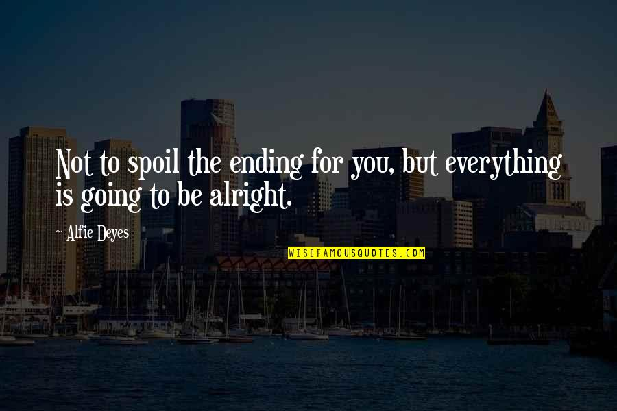 Everything Alright Quotes Top 31 Famous Quotes About Everything Alright