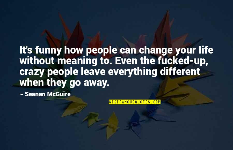 Everything Can Change Quotes Top 96 Famous Quotes About