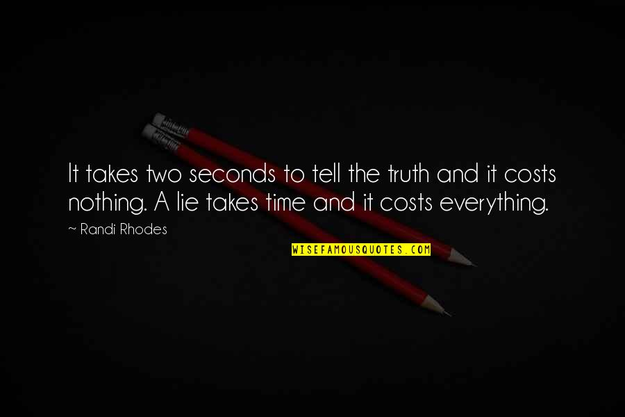 Everything Takes Time Quotes By Randi Rhodes: It takes two seconds to tell the truth