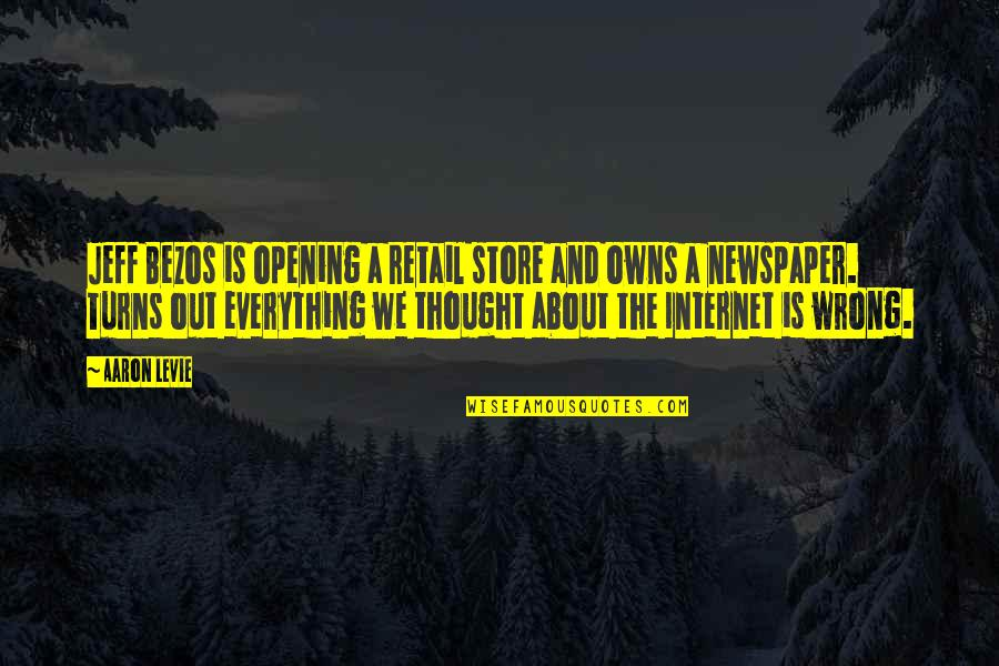 Everything Turns Out Okay Quotes By Aaron Levie: Jeff Bezos is opening a retail store and