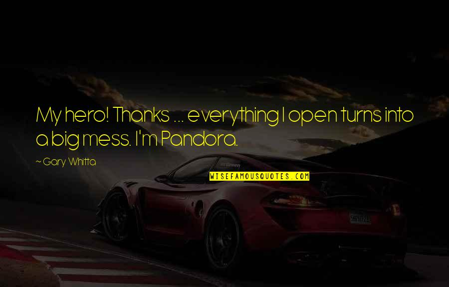 Everything Turns Out Okay Quotes By Gary Whitta: My hero! Thanks ... everything I open turns