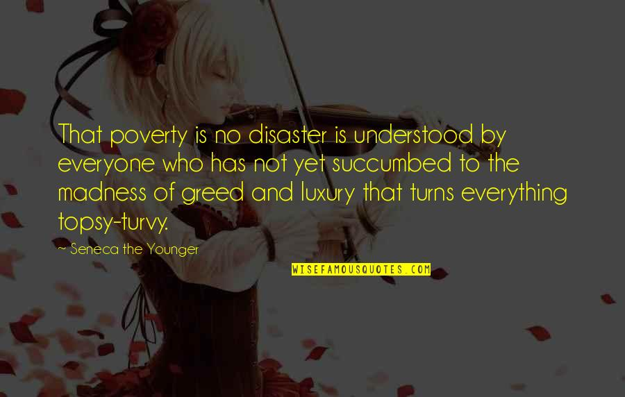 Everything Turns Out Okay Quotes By Seneca The Younger: That poverty is no disaster is understood by