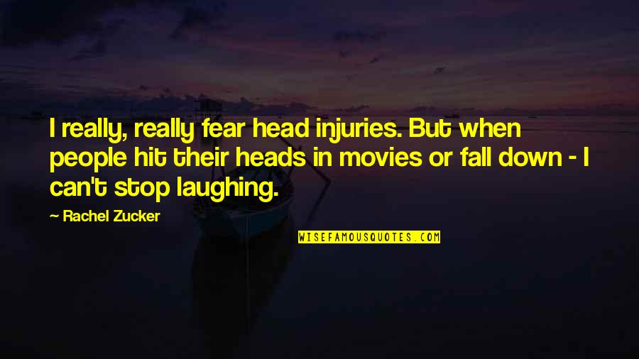 Everything Will Be Fine Bible Quotes By Rachel Zucker: I really, really fear head injuries. But when