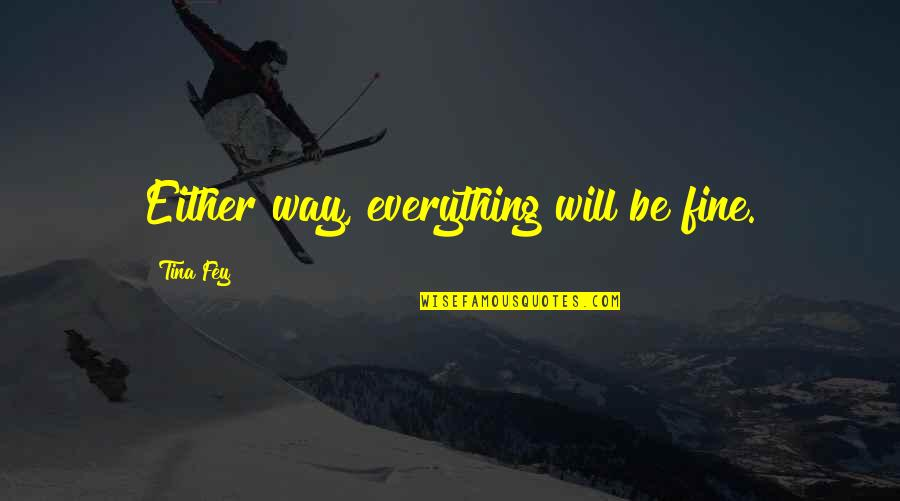 Everything Will Fine Quotes Top 28 Famous Quotes About Everything