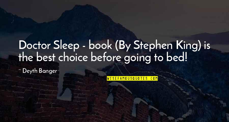 Evil Eyes Quotes By Deyth Banger: Doctor Sleep - book (By Stephen King) is