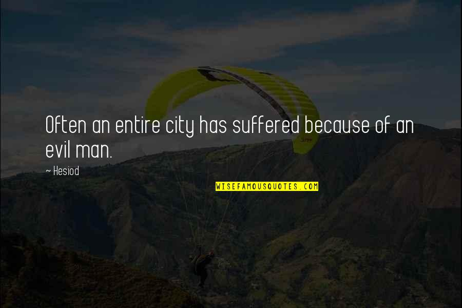 Evil Of Man Quotes By Hesiod: Often an entire city has suffered because of