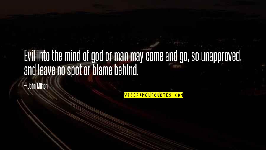 Evil Of Man Quotes By John Milton: Evil into the mind of god or man