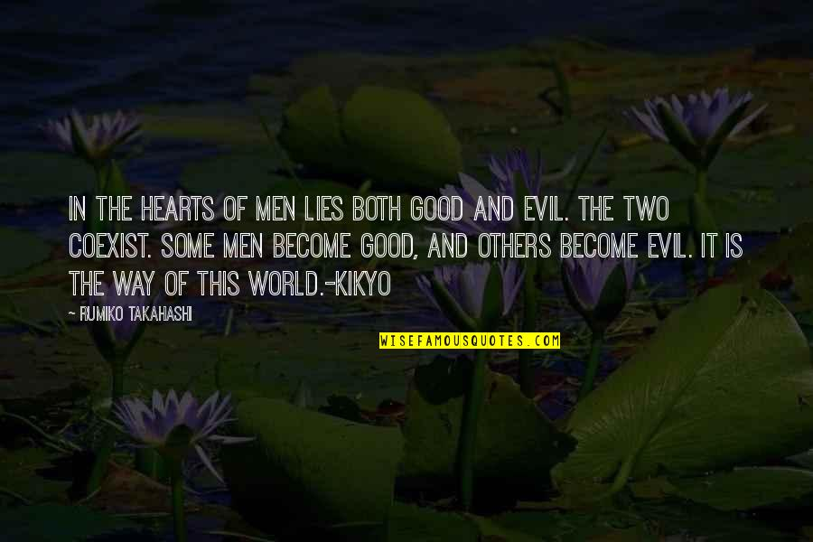 Evil Of Man Quotes By Rumiko Takahashi: In the hearts of men lies both good