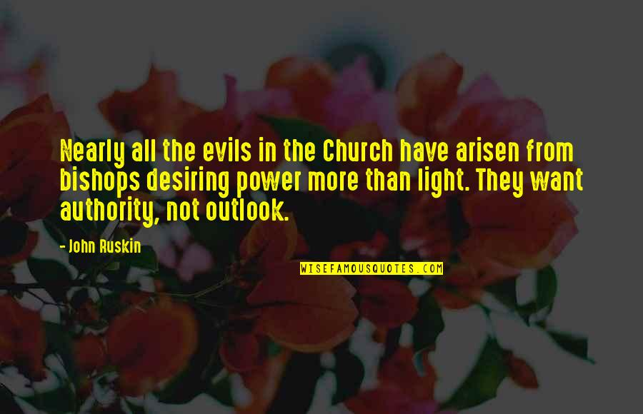 Evil Quotes By John Ruskin: Nearly all the evils in the Church have