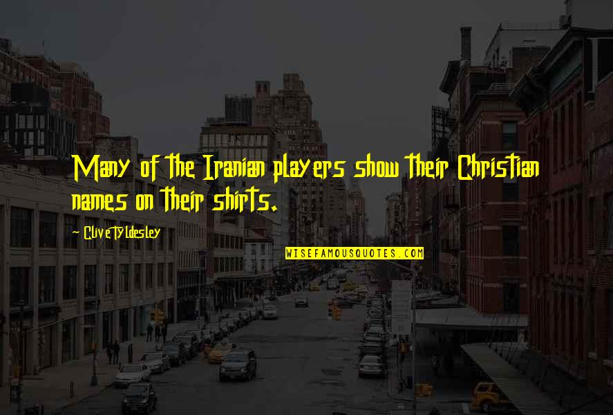 Evil Rulers Quotes By Clive Tyldesley: Many of the Iranian players show their Christian