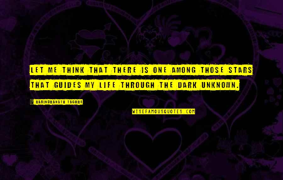 Evil Rulers Quotes By Rabindranath Tagore: Let me think that there is one among