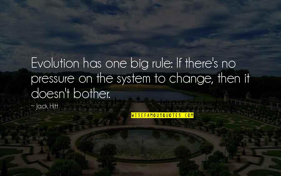 Evolution And Change Quotes By Jack Hitt: Evolution has one big rule: If there's no