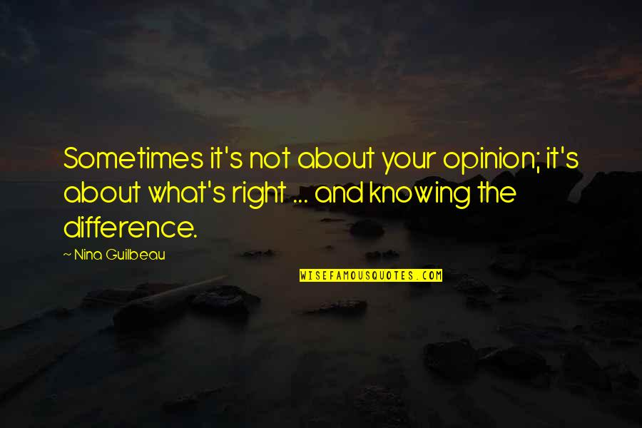 Evolving Relationships Quotes By Nina Guilbeau: Sometimes it's not about your opinion; it's about