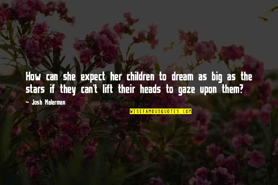 Evonne Goolagong Quotes By Josh Malerman: How can she expect her children to dream