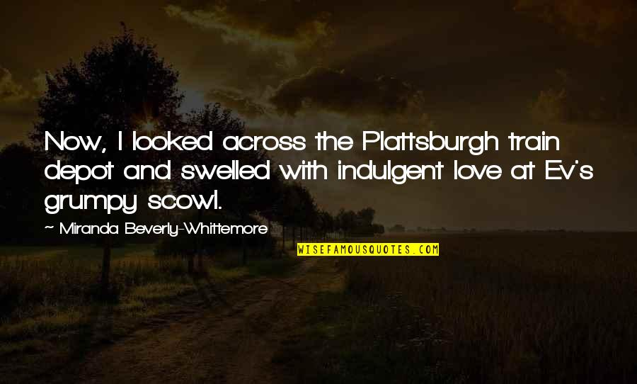 Ev'ryt'ing Quotes By Miranda Beverly-Whittemore: Now, I looked across the Plattsburgh train depot