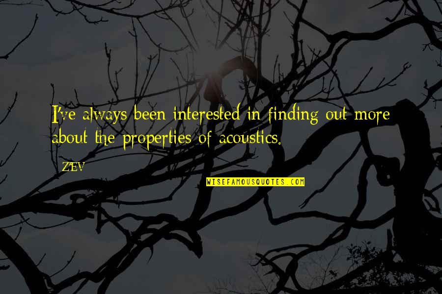 Ev'ryt'ing Quotes By Z'EV: I've always been interested in finding out more