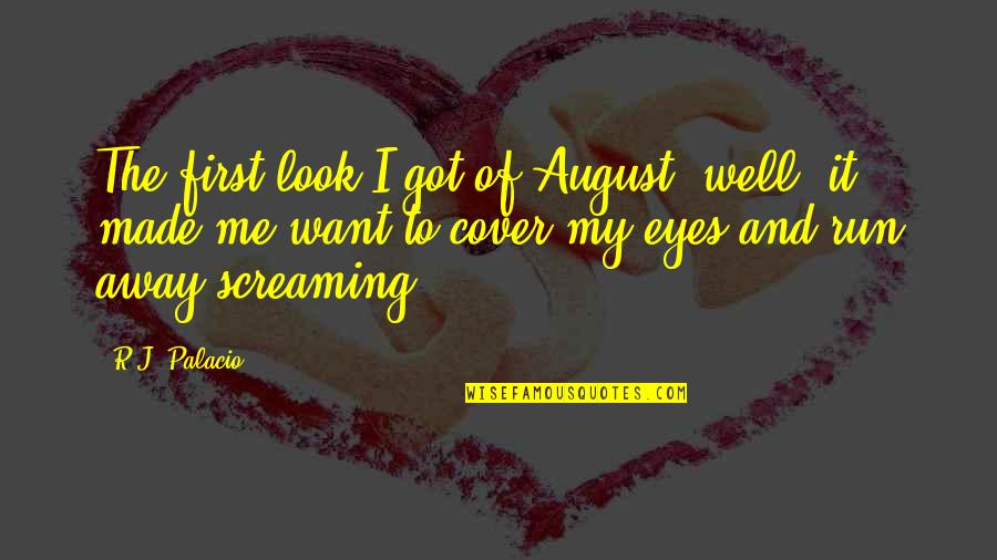 Ex Boyfriends And Moving On Tagalog Quotes By R.J. Palacio: The first look I got of August, well,