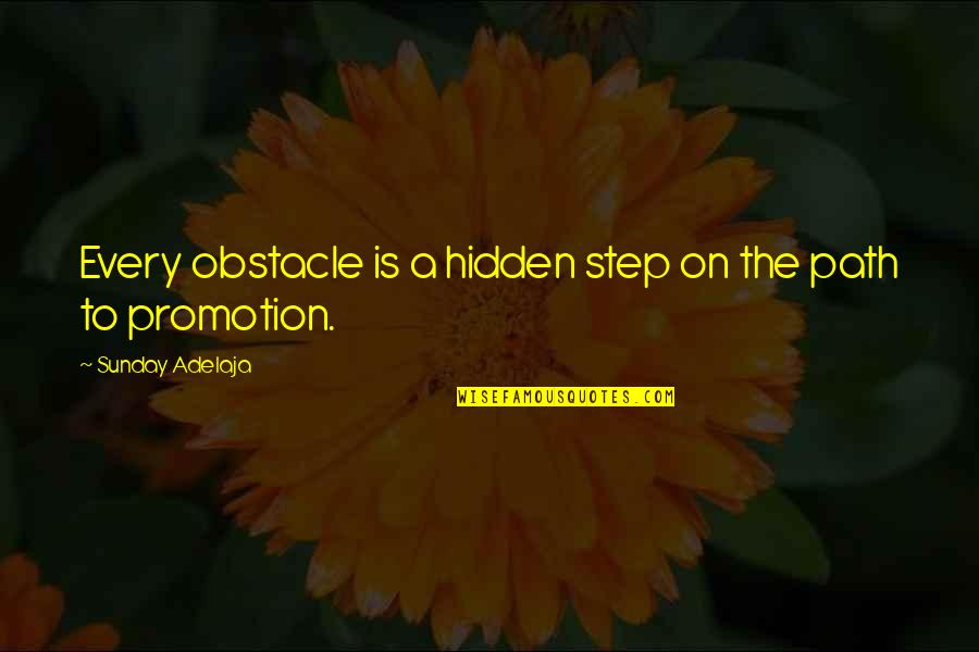 Ex Boyfriends And Moving On Tagalog Quotes By Sunday Adelaja: Every obstacle is a hidden step on the