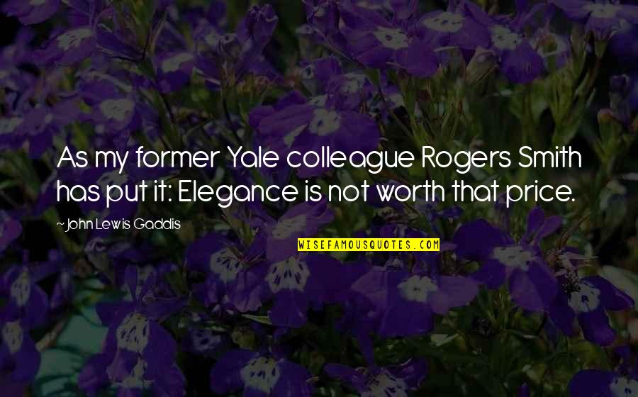 Ex Colleague Quotes By John Lewis Gaddis: As my former Yale colleague Rogers Smith has