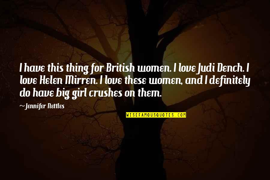 Ex Crushes Quotes By Jennifer Nettles: I have this thing for British women. I