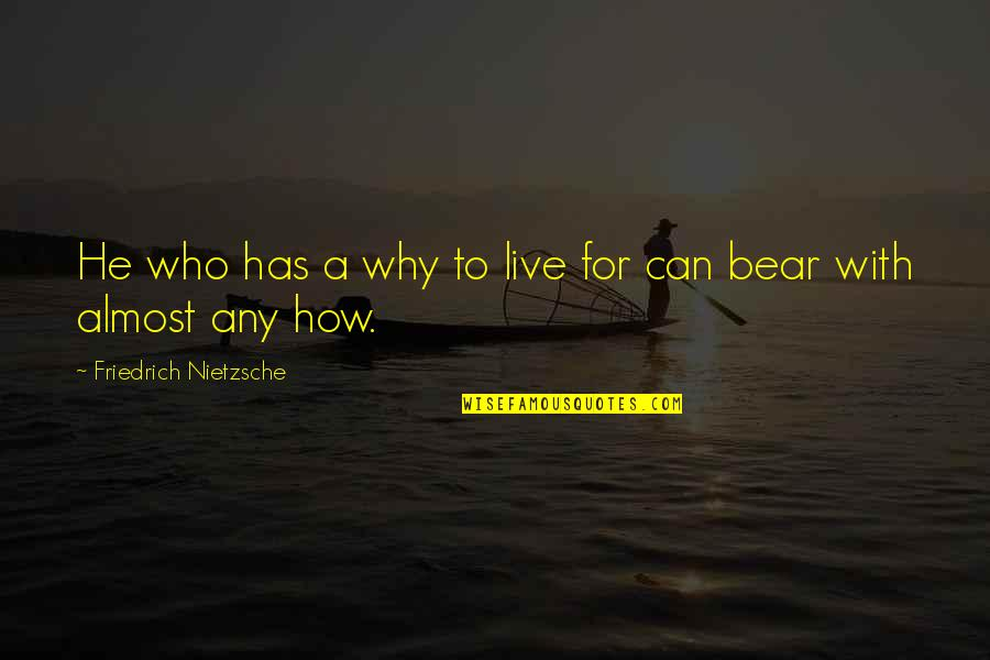Ex Girlfriend Downgrade Quotes By Friedrich Nietzsche: He who has a why to live for