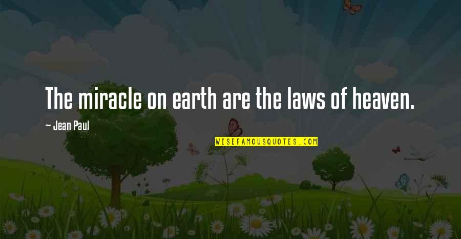 Ex In Laws Quotes By Jean Paul: The miracle on earth are the laws of