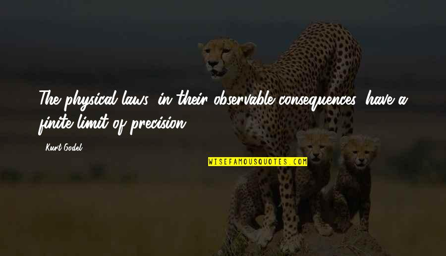Ex In Laws Quotes By Kurt Godel: The physical laws, in their observable consequences, have