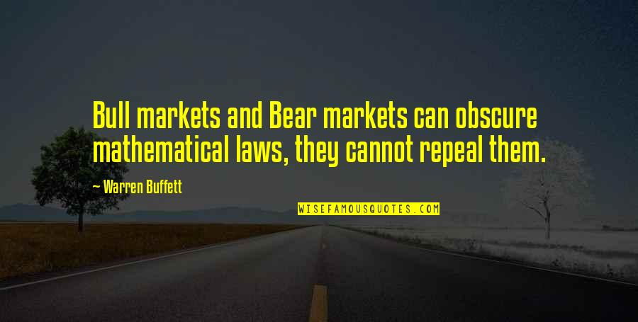 Ex In Laws Quotes By Warren Buffett: Bull markets and Bear markets can obscure mathematical